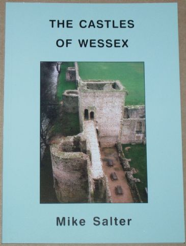 The Castles of Wessex, by Mike Salter
